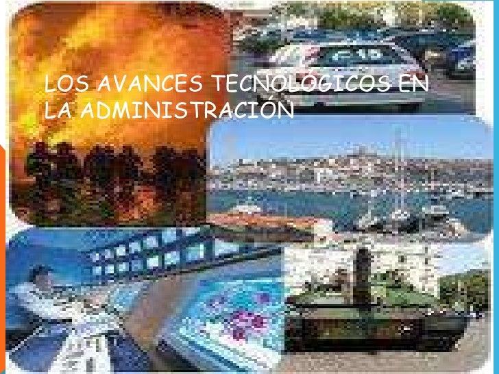 LOS AVANCES TECNOLÓGICOS EN LA ADMINISTRACIÓN<br />