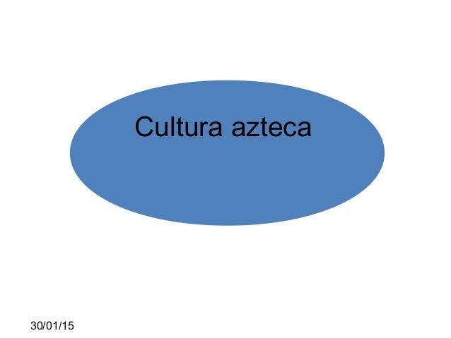 30/01/15 Cultura azteca
