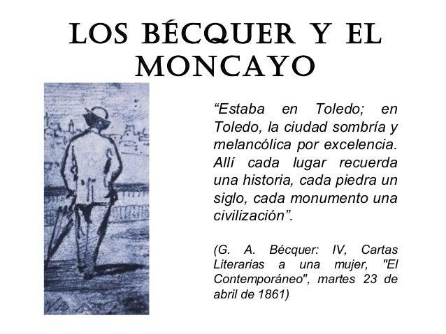 """LOS BÉCQUER Y EL MONCAYO """"Estaba en Toledo; en Toledo, la ciudad sombría y melancólica por excelencia. Allí cada lugar rec..."""