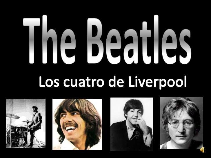 Los Beatles fue un grupo musical inglés de pop rock de la década de los 60 que se formó en 1957 en la ciudad de Liverpool,...