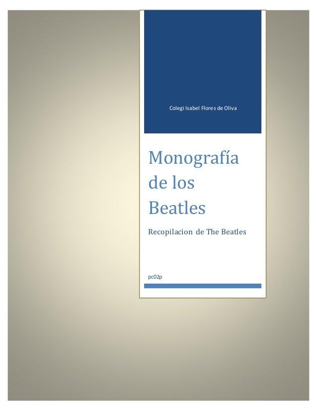 Colegi Isabel Flores de Oliva Monografía de los Beatles Recopilacion de The Beatles pc02p