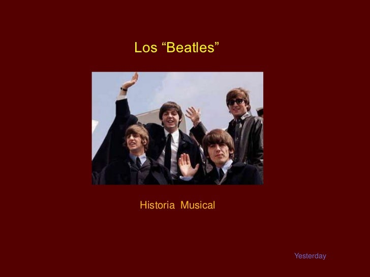 "Los ""Beatles""Historia Musical                   Yesterday"