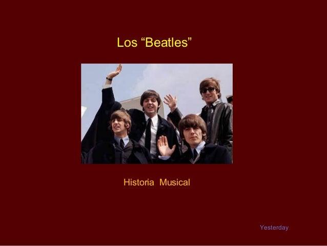 "Los ""Beatles"" Historia Musical                    Yesterday"