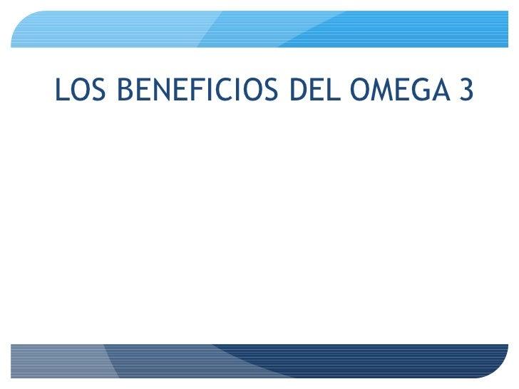 LOS BENEFICIOS DEL OMEGA 3 Por la Dra. Ana Lucía Battaglia