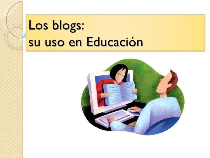 Los blogs: su uso en Educación