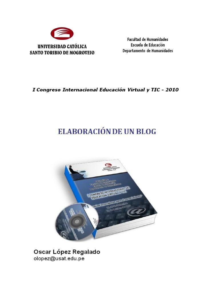 I Congreso Internacional de Educación Virtual y TIC        Oscar López Regalado (2010)      LOS BLOGS COMO HERRAMIENTA DE ...