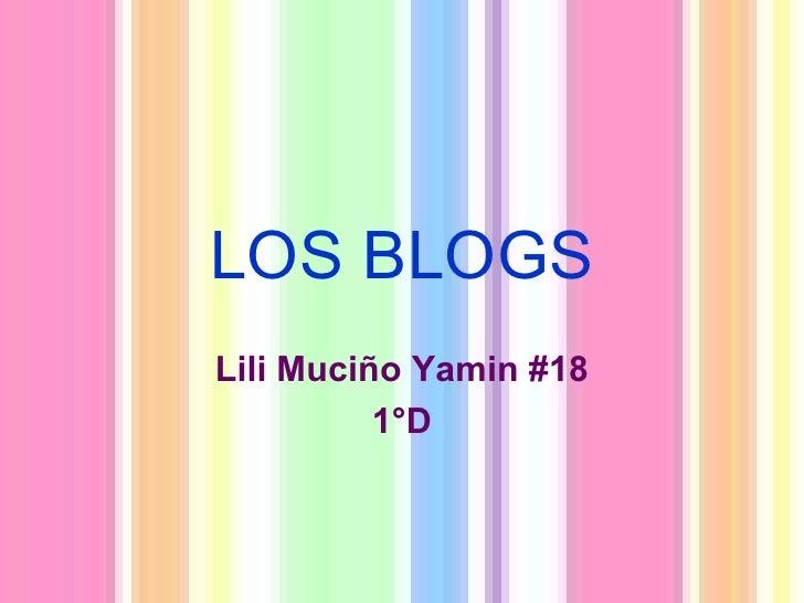 LOS BLOGS Lili Muciño Yamin #18 1°D
