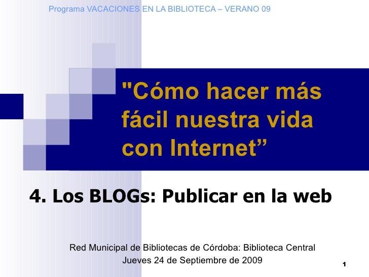 Programa VACACIONES EN LA BIBLIOTECA – VERANO 09 Red Municipal de Bibliotecas de Córdoba: Biblioteca Central Jueves 24 de ...