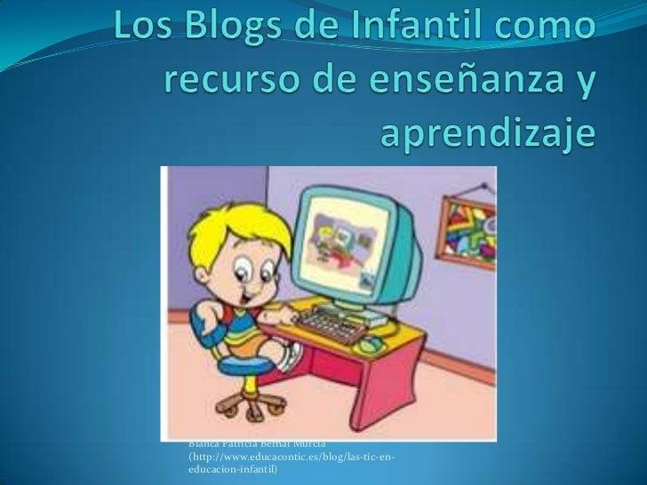 Blanca Patricia Bernal Murcia(http://www.educacontic.es/blog/las-tic-en-educacion-infantil)