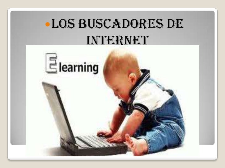  Los   buscadores de         internet