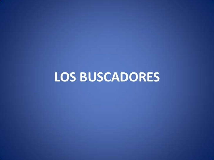 LOS BUSCADORES