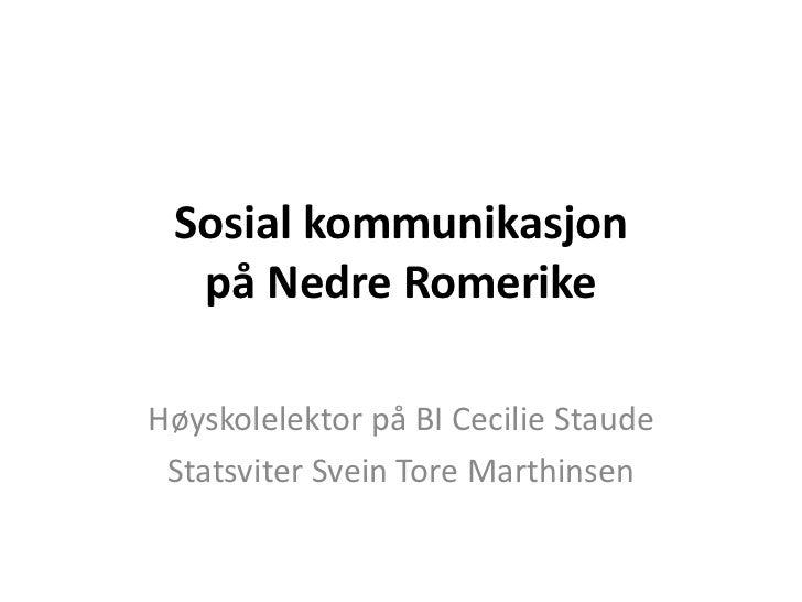 Sosial kommunikasjon  på Nedre RomerikeHøyskolelektor på BI Cecilie Staude Statsviter Svein Tore Marthinsen