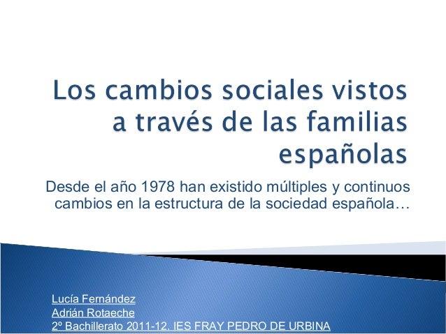 Desde el año 1978 han existido múltiples y continuos cambios en la estructura de la sociedad española…Lucía FernándezAdriá...