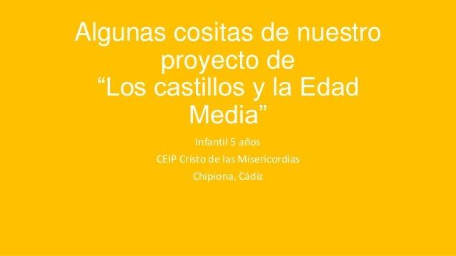 """Algunas cositas de nuestro proyecto de """"Los castillos y la Edad Media"""" Infantil 5 años CEIP Cristo de las Misericordias Ch..."""