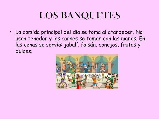 LOS BANQUETES• La comida principal del día se toma al atardecer. No  usan tenedor y las carnes se toman con las manos. En ...
