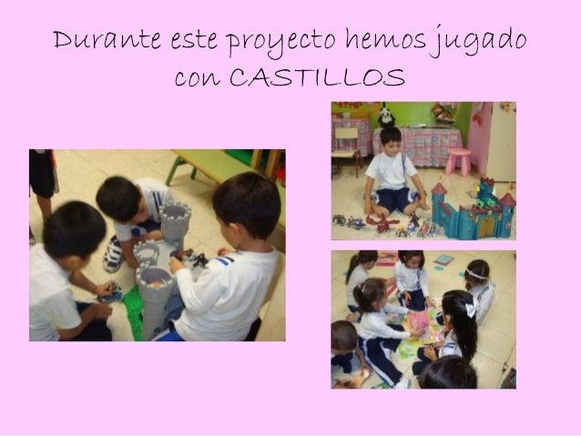 Durante este proyecto hemos jugado        con CASTILLOS