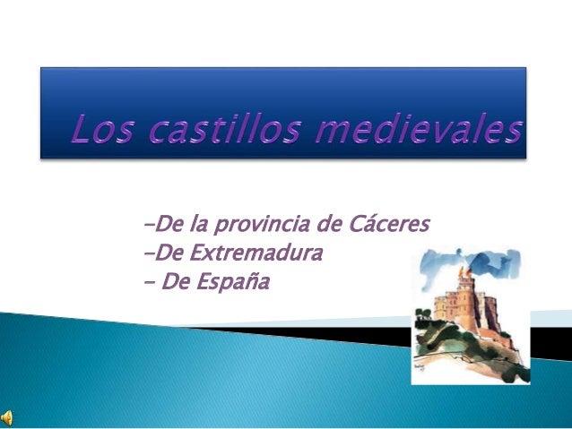 -De la provincia de Cáceres -De Extremadura - De España