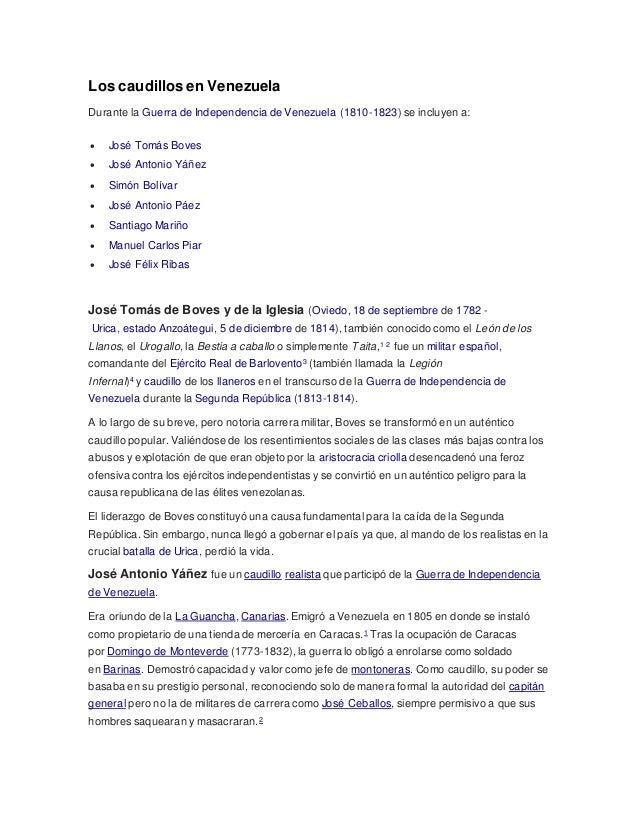 Los caudillos en Venezuela  Durante la Guerra de Independencia de Venezuela (1810-1823) se incluyen a:   José Tomás Boves...