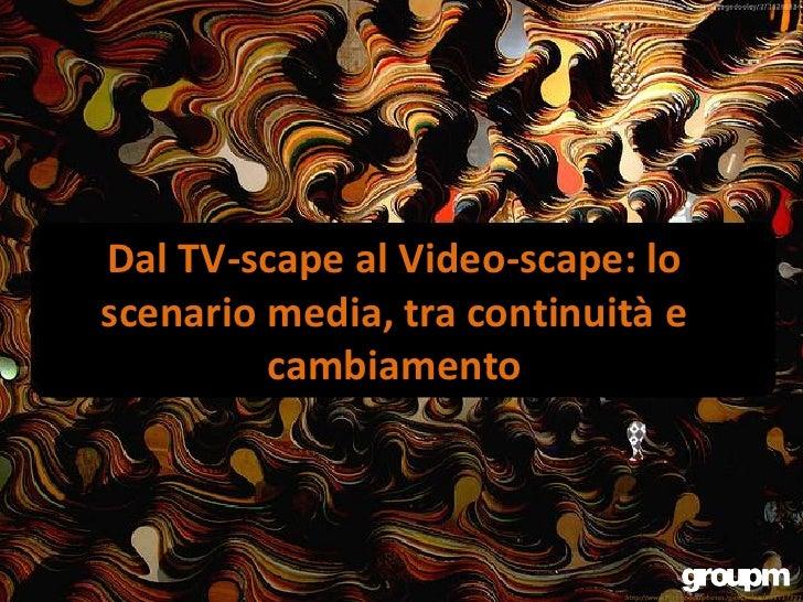 Dal TV-scape al Video-scape: loscenario media, tra continuità e         cambiamento
