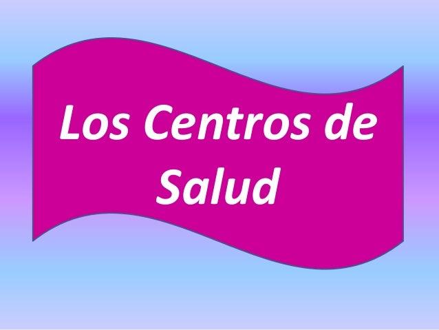 Los Centros de Salud