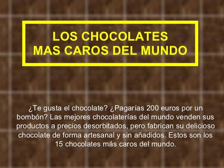 Los chocolates mas caros del mundo for Los mejores hoteles boutique del mundo