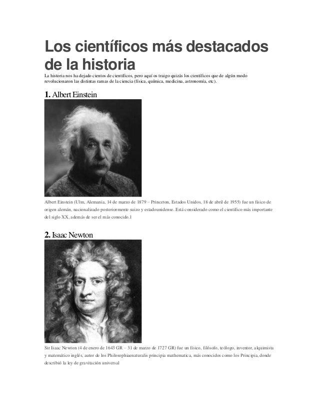 Los científicos más destacados de la historiaLa historia nos ha dejado cientos de científicos, pero aquí os traigo quizás ...