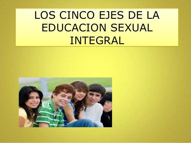 LOS CINCO EJES DE LA EDUCACION SEXUAL INTEGRAL