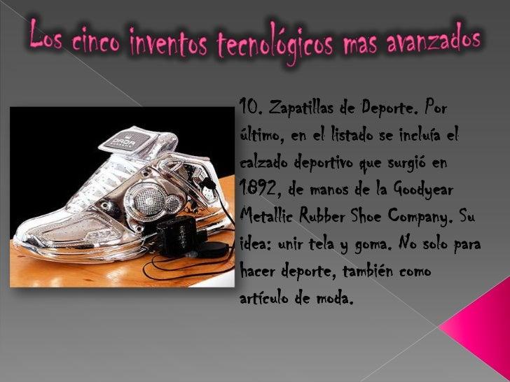 10. Zapatillas de Deporte. Porúltimo, en el listado se incluía elcalzado deportivo que surgió en1892, de manos de la Goody...