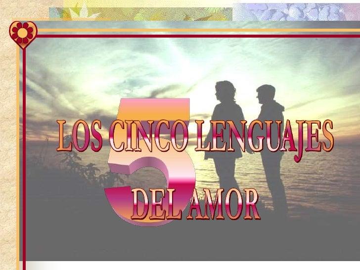 5<br />LOS CINCO LENGUAJES<br />DEL AMOR<br />