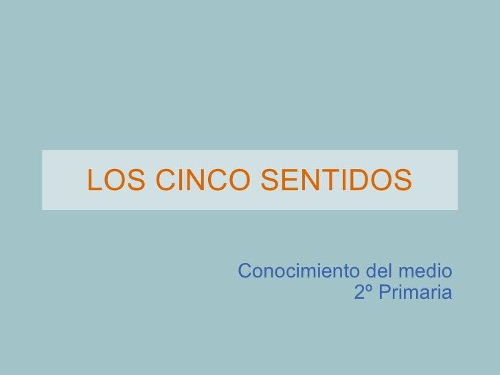 LOS CINCO SENTIDOS Conocimiento del medio 2º Primaria
