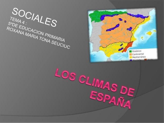 EL CLIMA OCEANICO  ESTA CERCA DEL OCEANO EN LA ZONA CANTABRICA (ASTURIAS,CANTABRIA Y PAIS VASCO),GALICIA Y PARTE DE LOS P...