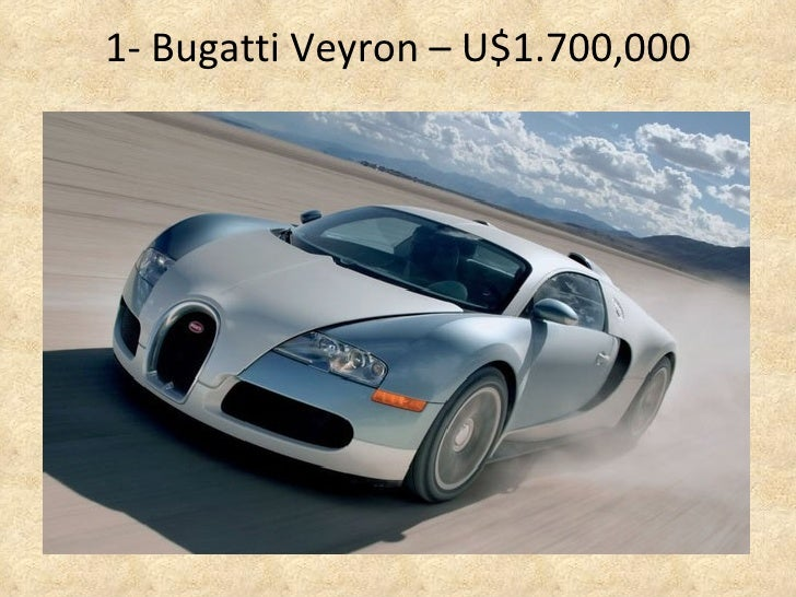 1-  Bugatti Veyron – U$1.700,000