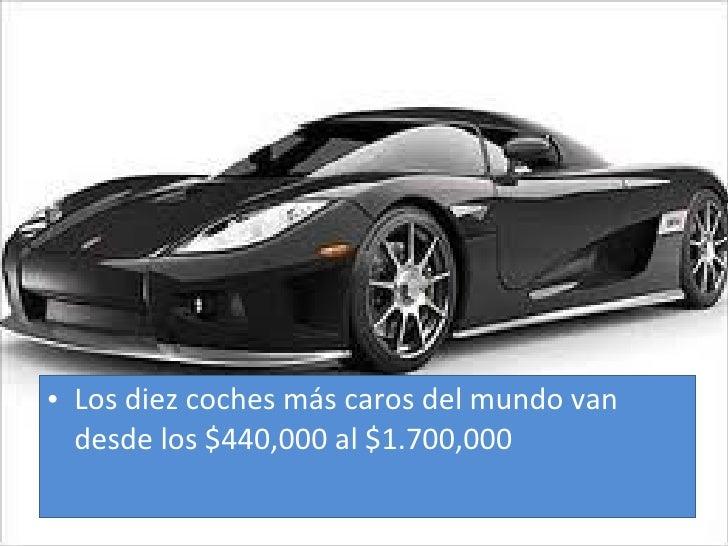 <ul><li>Los diez coches más caros del mundo van desde los $440,000 al $1.700,000 </li></ul>