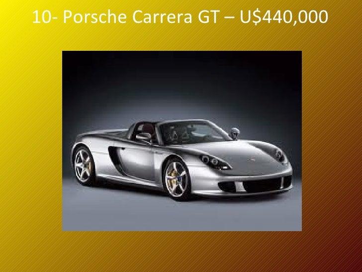 10- Porsche Carrera GT – U$440,000