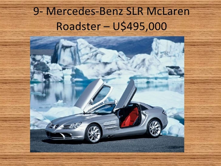 9- Mercedes-Benz SLR McLaren Roadster – U$495,000
