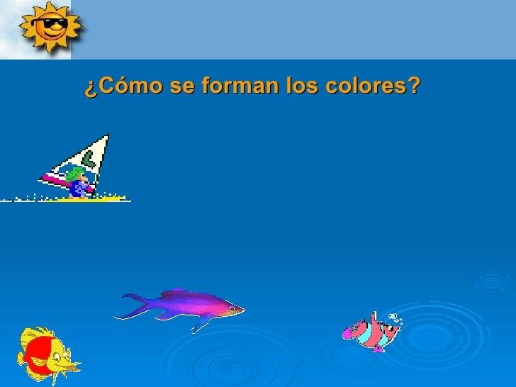 ¿Cómo se forman los colores?