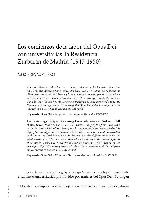 SetD 4 (2010) 15-44 15 ISSN1970-4879 Los comienzos de la labor del Opus Dei con universitarias: la Residencia Zurbarán de...