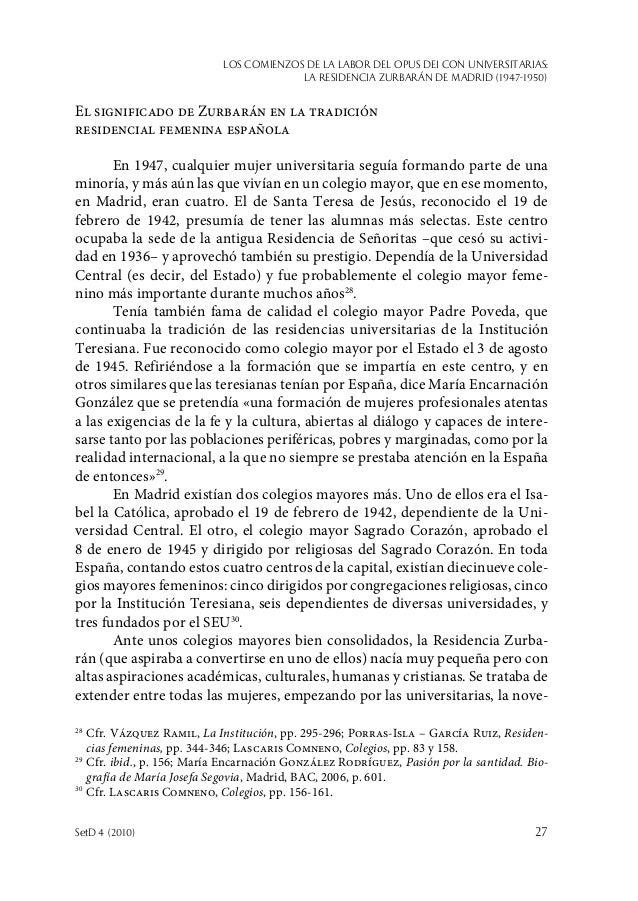 Los comienzos de la labor del Opus Dei con universitarias: la Residencia Zurbarán de Madrid (1947-1950) SetD 4 (2010)  27...