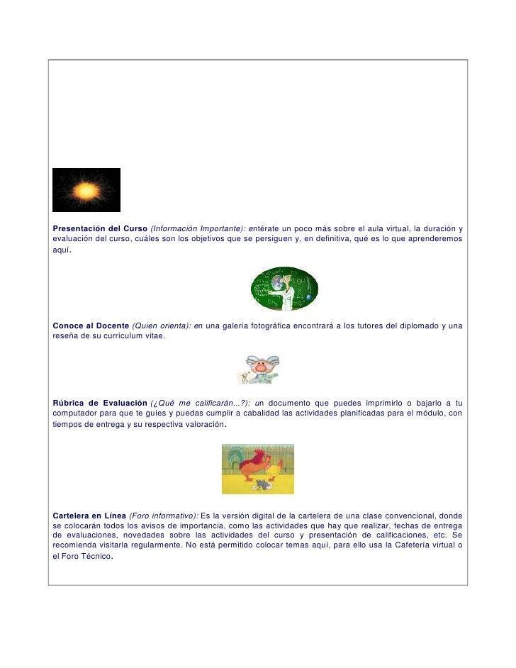 Presentación del Curso (Información Importante): entérate un poco más sobre el aula virtual, la duración yevaluación del c...