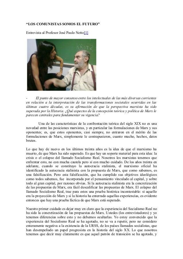 """""""LOS COMUNISTAS SOMOS EL FUTURO""""Entrevista al Profesor José Paulo Netto[1]- El punto de mayor consenso entre los intelectu..."""