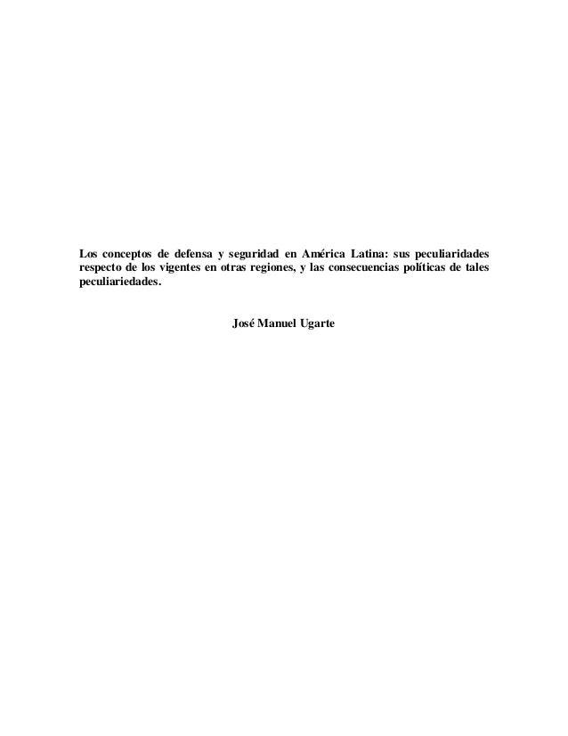 Los conceptos de defensa y seguridad en América Latina: sus peculiaridadesrespecto de los vigentes en otras regiones, y la...