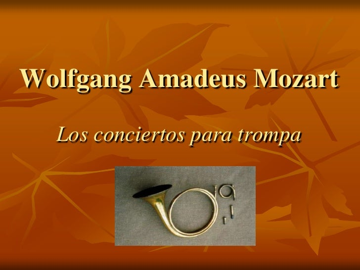 Wolfgang Amadeus Mozart   Los conciertos para trompa