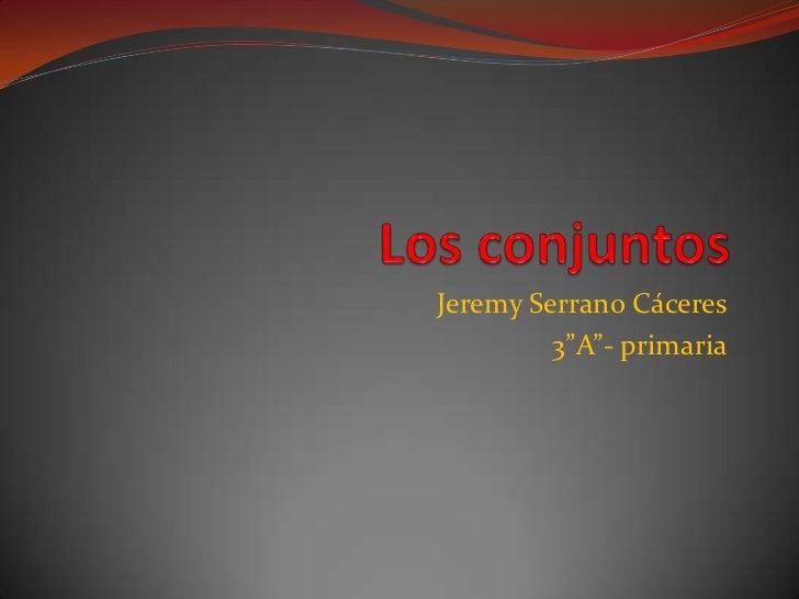 "Jeremy Serrano Cáceres         3""A""- primaria"