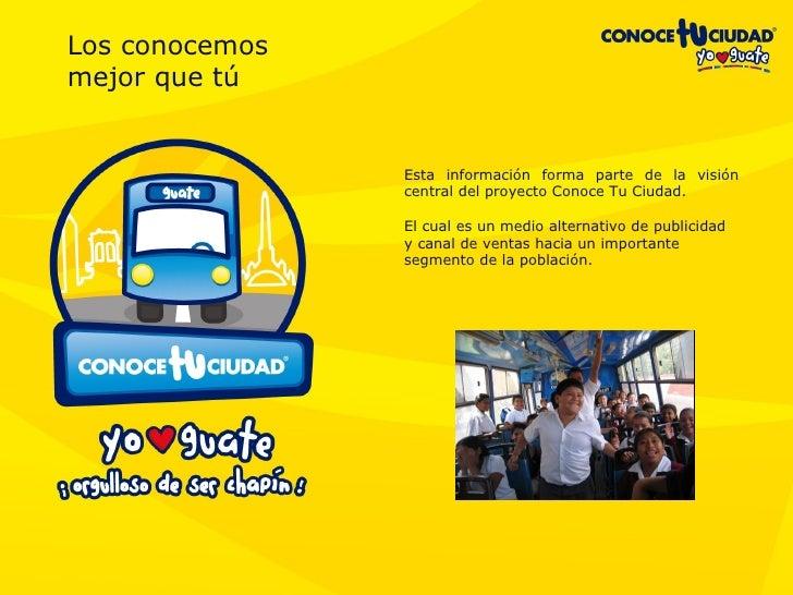 Los conocemos  mejor que tú Esta información forma parte de la visión central del proyecto Conoce Tu Ciudad. El cual es un...
