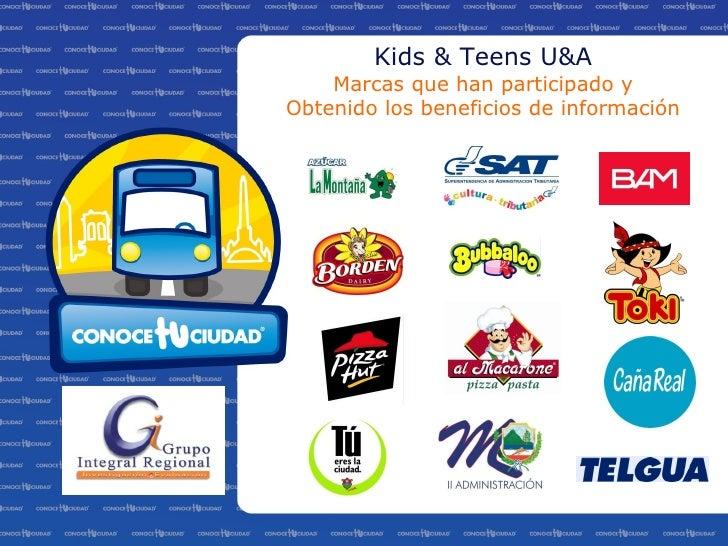 Kids & Teens U&A Marcas que han participado y Obtenido los beneficios de información