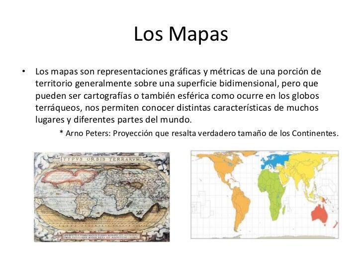 Los Mapas• Los mapas son representaciones gráficas y métricas de una porción de  territorio generalmente sobre una superfi...
