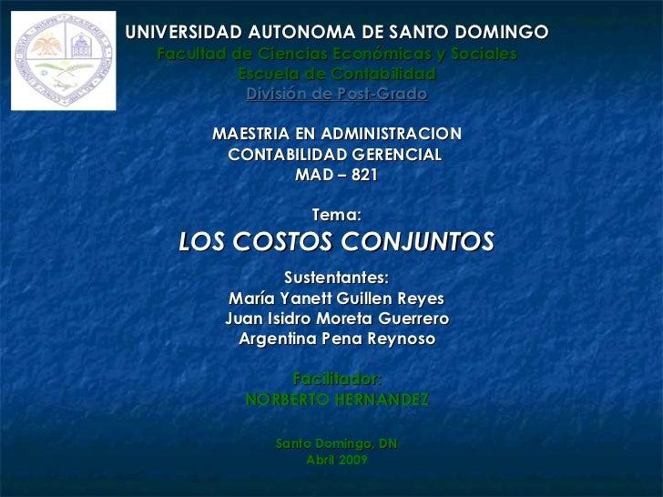 UNIVERSIDAD AUTONOMA DE SANTO DOMINGO   Facultad de Ciencias Económicas y Sociales             Escuela de Contabilidad    ...