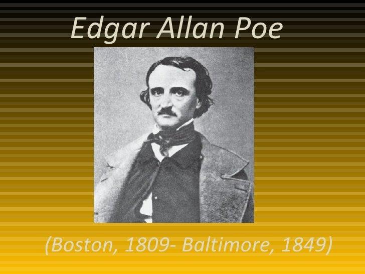 (Boston, 1809- Baltimore, 1849) Edgar Allan Poe