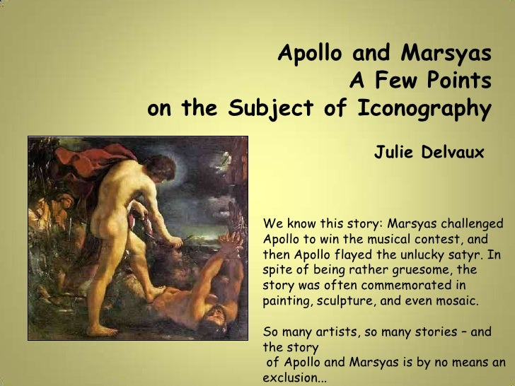Apollo and Marsyas                   A Few Points on the Subject of Iconography                             Julie Delvaux ...