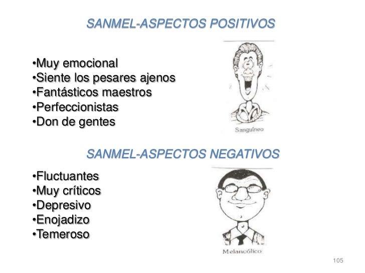 SANMEL-ASPECTOS POSITIVOS•Muy emocional•Siente los pesares ajenos•Fantásticos maestros•Perfeccionistas•Don de gentes      ...